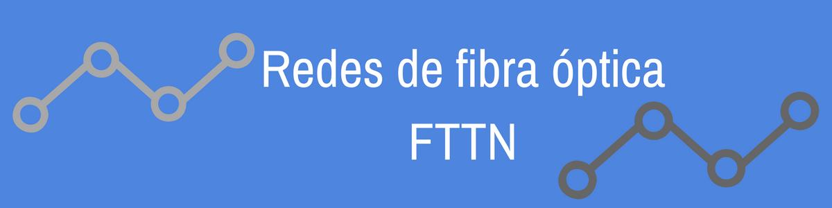 Redes de fibra óptica FTTN